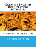 Creative English Role-Playing Activities 1, Arthur Kaptein, 1492299316