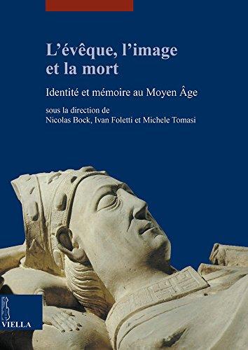 L'Eveque, L'Image Et La Mort (I Libri Di Viella. Arte / Etudes Lausannoises D'Histoire de) (French Edition)