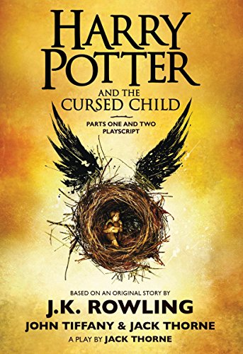 Harry Potter and the Cursed Child Parts One and Two by J.K. Rowling, Jack Thorne, John Tiffany