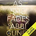 As She Fades Hörbuch von Abbi Glines Gesprochen von: Eric Yves Garcia, Emily Bauer