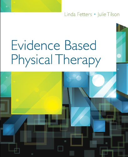 Evidence Based Physical Therapy (1st 2012) [Fetters & Tilson]