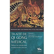 TRAITÉ DE QI GONG MÉDICAL T.01