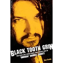 """Black Tooth Grin: The High Life, Good Times, and Tragic End of """"Dimebag"""" Darrell Abbott"""