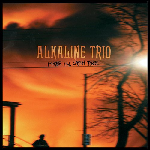 Alkaline Trio - Maybe I'll Catch Fire (1999) [FLAC] Download