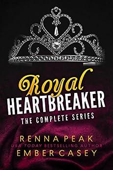 Royal Heartbreaker: The Complete Series by [Peak, Renna, Casey, Ember]