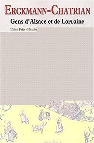 Gens d'Alsace et de Lorraine : L'ami Fritz ; Histoire d'un paysan ; Madame Thérèse ; Histoire d'un conscrit de 1813 ; Le Blocus ; Waterloo par  Erckmann-Chatrian