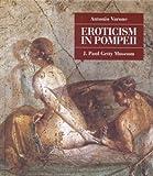 img - for Eroticism in Pompeii[ EROTICISM IN POMPEII ] by Varone, Antonio (Author) Jan-10-02[ Hardcover ] book / textbook / text book