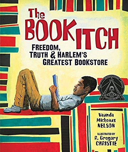 (The Book Itch: Freedom, Truth & Harlem's Greatest Bookstore (Carolrhoda Picture Books) )