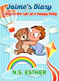 Baby book: Jaime's Diary: A Day in the Life of a Happy Baby (Bedtime stories book series for children 8)