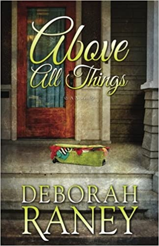 Image result for above all things deborah raney