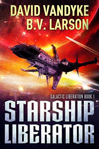 (Starship Liberator (Galactic Liberation Book 1))