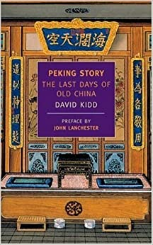Book Peking Story: The Last Days of Old China (New York Review Books Classics) by David Kidd (2003-05-01)
