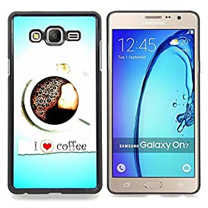 - Design I Love Coffee/ Hard Snap On Cell Phone Case Cover - Cao - For Samsung Galaxy On7 G6000