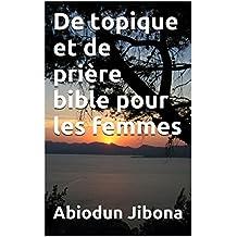 De topique et de prière bible pour les femmes (French Edition)