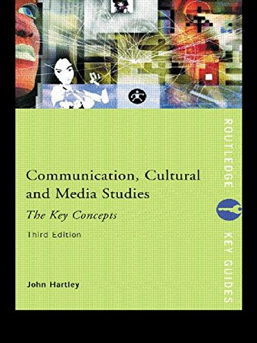 Communication, Cultural and Media Studies: The Key Concepts (Routledge Key Guides)