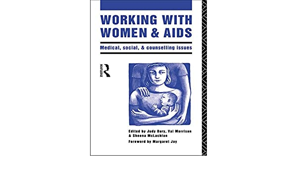 working with women and aids bury judy morrison val mclachlan sheena