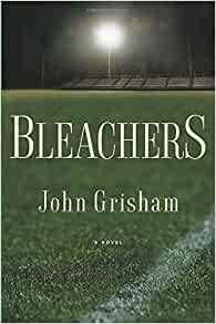 Bleachers by John Grisham (2003, Hardcover) Signed, First Edition, Dust Jacket