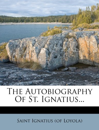 The Autobiography Of St. Ignatius... (Tapa Blanda)