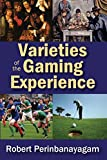Varieties of the Gaming Experience