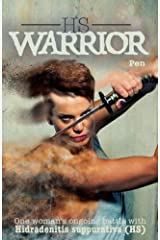HS Warrior: One Woman's Ongoing Battle with Hidradenitis Suppurativa Paperback