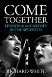 Come Together: Lennon and McCartney's Road to Reunion