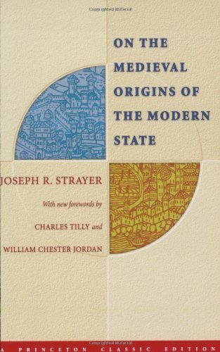 On the Medieval Origins of the Modern State (Princeton Classic Editions) 2nd (second) by Strayer, Joseph R. (2005) Paperback