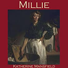 Millie Audiobook by Katherine Mansfield Narrated by Cathy Dobson