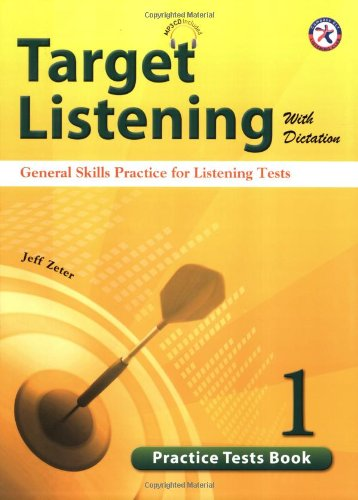 Download Target Listening with Dictation, Practice Tests Book 1, General Skills Practice for Listening Tests (w/Audio CD, Transcripts and Answer Key) pdf epub
