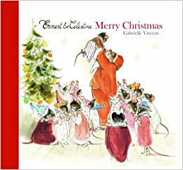 Merry Christmas Ernest Celestine Gabrielle Vincent 9781846471735 Amazon Com Books