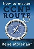How to Master CCNP ROUTE