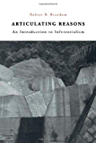 Articulating Reasons: An Introduction to Inferentialism