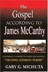 """The Gospel According to James McCarthy: A Catholic Answer to James McCarthy's """"The Gospel According Paperback"""
