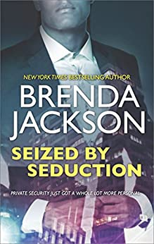 Seized by Seduction: A Compelling Tale of Romance, Love and Intrigue (The Protectors) by [Jackson, Brenda]