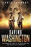 img - for Saving Washington: The Forgotten Story of the Maryland 400 and The Battle of Brooklyn book / textbook / text book