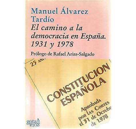 El camino a la democracia en España, 1931 y 1978 Colección azul: Amazon.es: Álvarez Tardío, Manuel: Libros