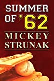 Summer Of '62, Mickey Strunak, 1607497972