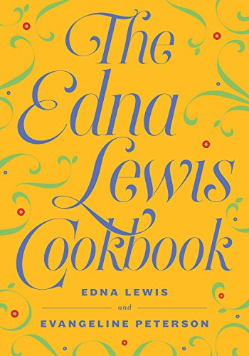 The Edna Lewis Cookbook by Edna Lewis, Evangeline Peterson
