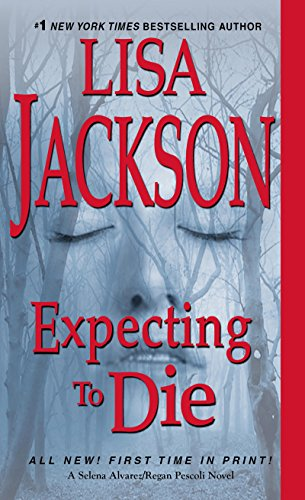 Expecting to Die (An Alvarez & Pescoli Novel Book 7)