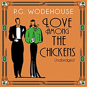 Love Among the Chickens Audiobook