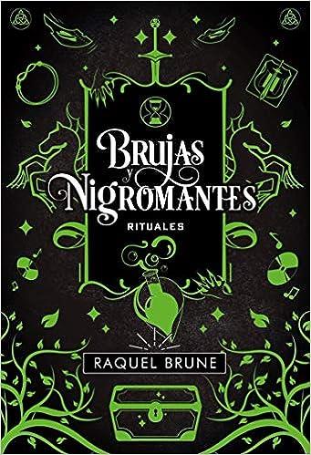 Brujas y nigromantes. Rituales de Raquel Brune