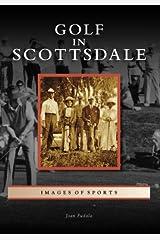 Golf in Scottsdale (Images of Sports: Arizona) Paperback
