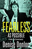 Fearless As Possible: Under the Circumstances