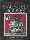 America's Haunted Houses, Hans Holzer, 0681411252