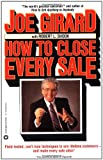 How to Close Every Sale, Joe Girard and Robert L. Shook, 0446389293