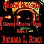 Blood Worship: Chasing Vampires | Barbara L. Black