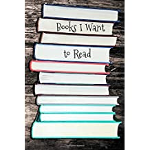Books I Want to Read: Portable Book Log