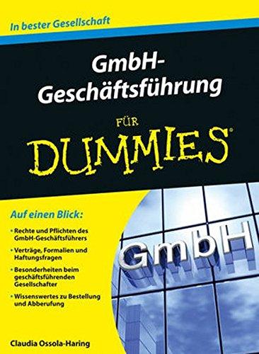 GmbH-Geschäftsführung für Dummies Taschenbuch – 11. November 2015 Claudia Ossola-Haring Wiley-VCH 3527711473 Betriebswirtschaft