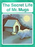 img - for The Secret Life of Mr. Mugs book / textbook / text book