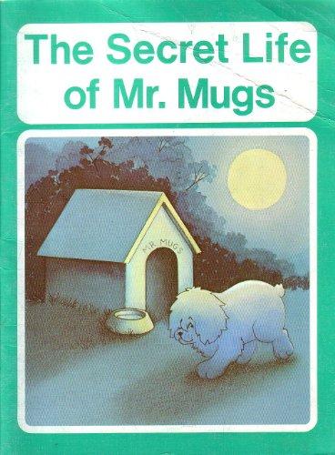 The Secret Life of Mr. Mugs