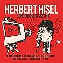Seine größten Sketche: Der Mopedfahrer / Der Urlauber / Der Kegelbruder / Der Wurstsalat / In Amerika Hörspiel von Herbert Hisel Gesprochen von: Herbert Hisel